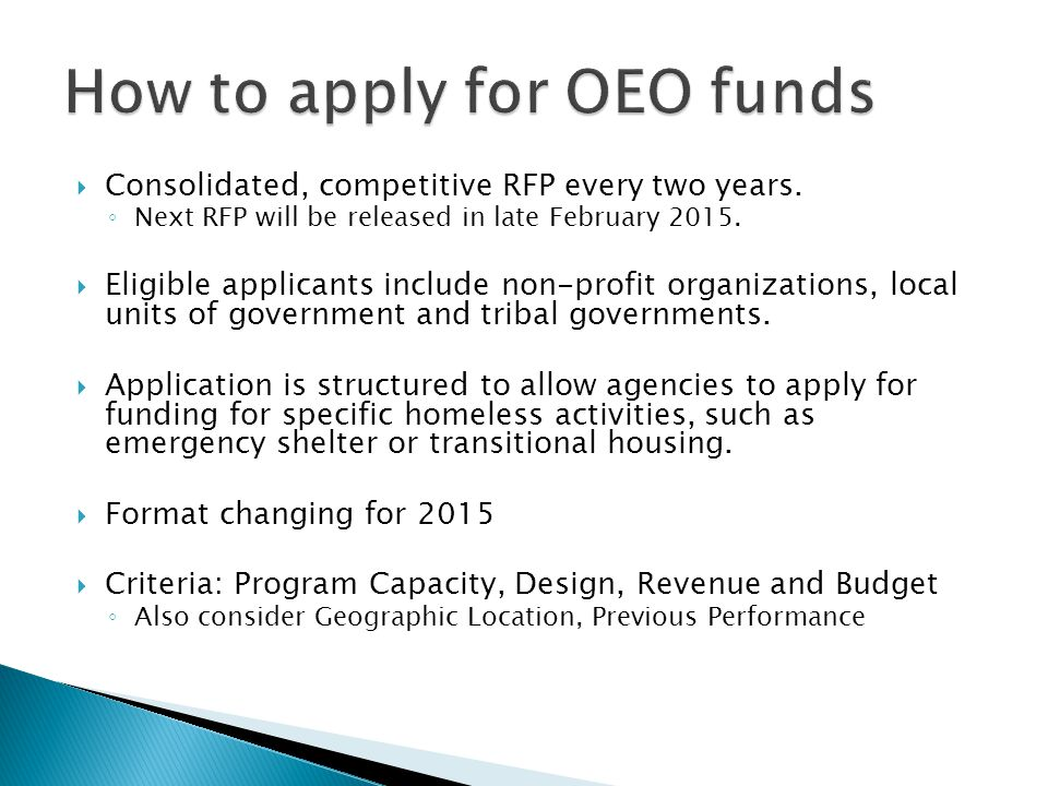  Consolidated, competitive RFP every two years. ◦ Next RFP will be released in late February 2015.  Eligible applicants include non-profit organizat