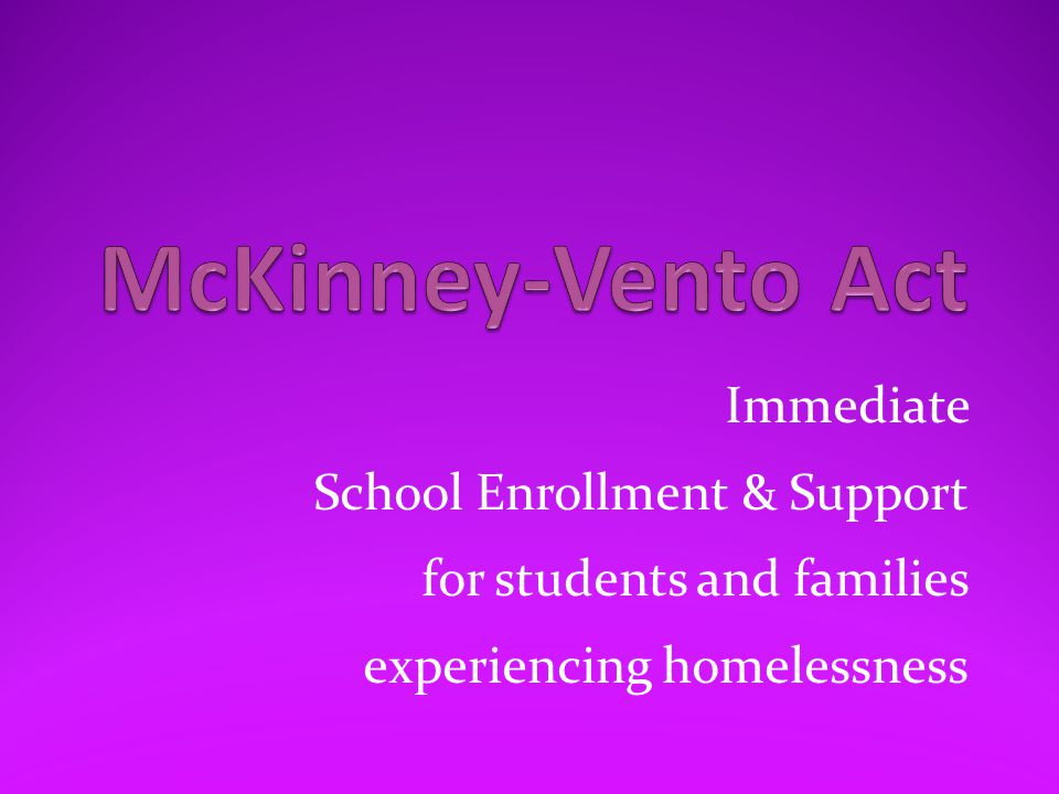 Immediate School Enrollment & Support for students and families experiencing homelessness