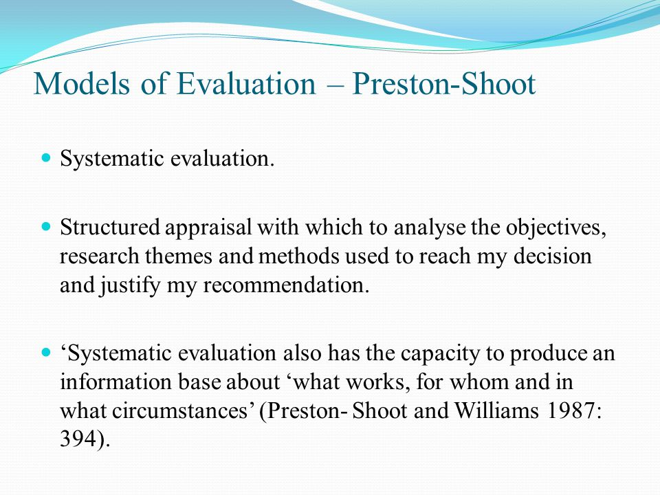 Models of Evaluation – Preston-Shoot Systematic evaluation.