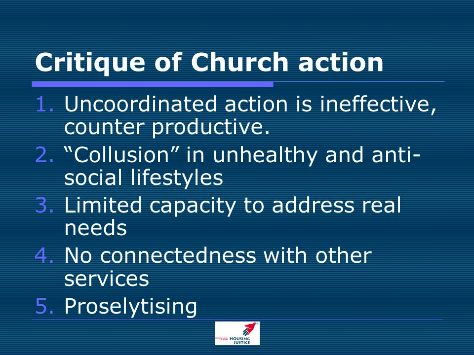 Critique of Church action 1.Uncoordinated action is ineffective, counter productive.