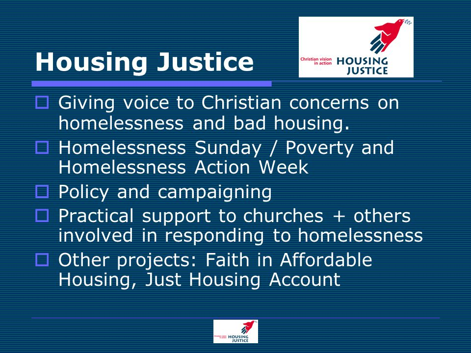 Housing Justice  Giving voice to Christian concerns on homelessness and bad housing.