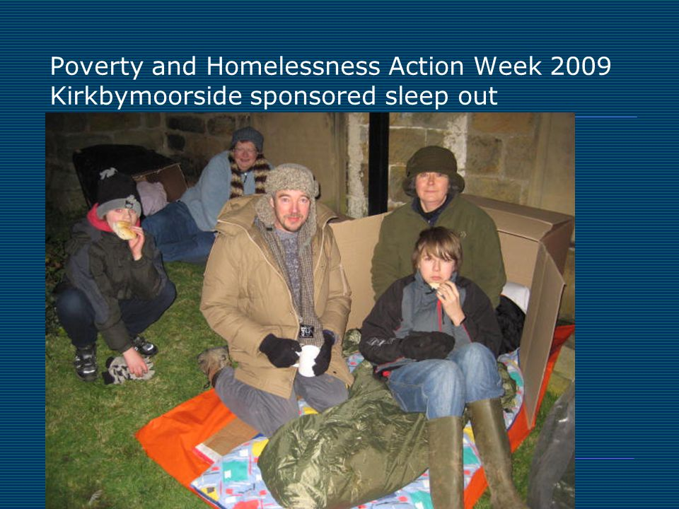 Poverty and Homelessness Action Week 2009 Kirkbymoorside sponsored sleep out