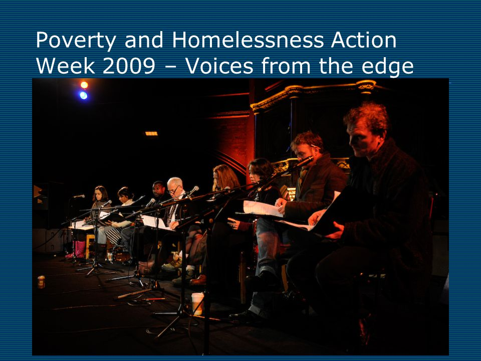 Poverty and Homelessness Action Week 2009 – Voices from the edge
