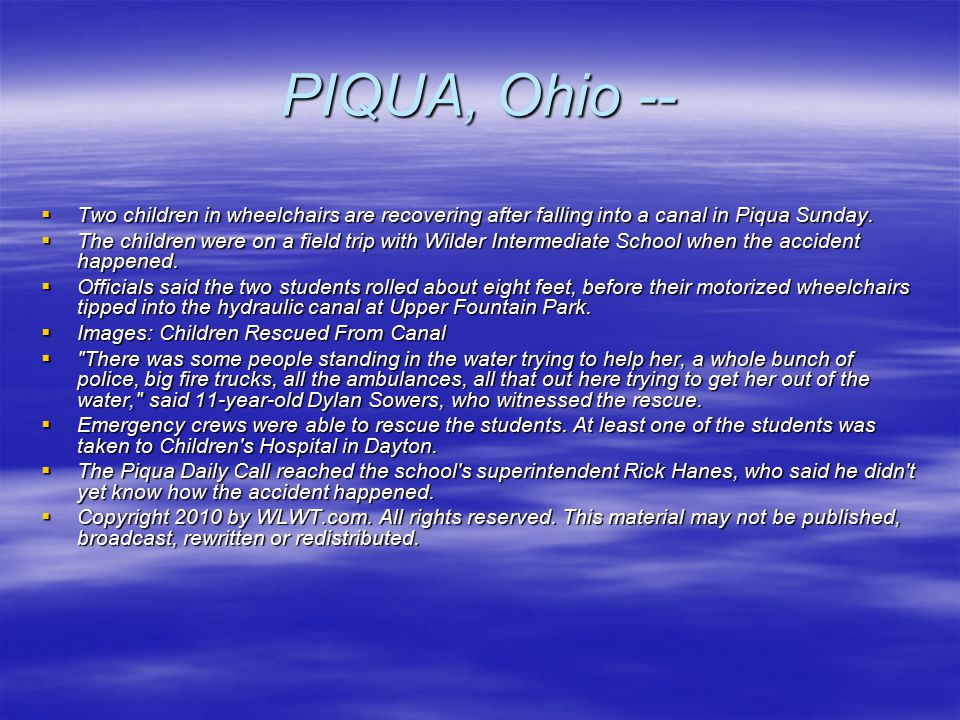 PIQUA, Ohio --  Two children in wheelchairs are recovering after falling into a canal in Piqua Sunday.