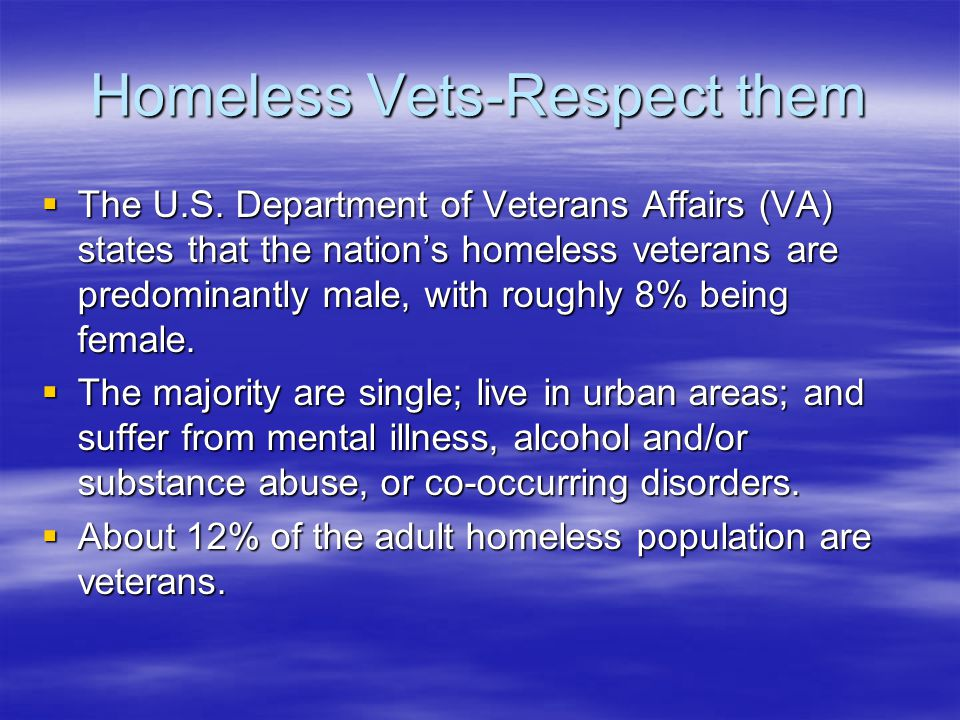 Homeless Vets-Respect them  The U.S.