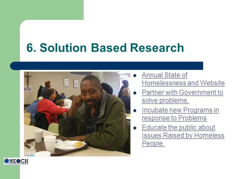 6. Solution Based Research Annual State of Homelessness and Website Annual State of Homelessness and Website Partner with Government to solve problems