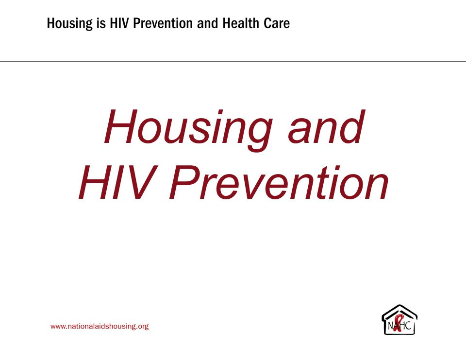 www.nationalaidshousing.org Housing and HIV Prevention