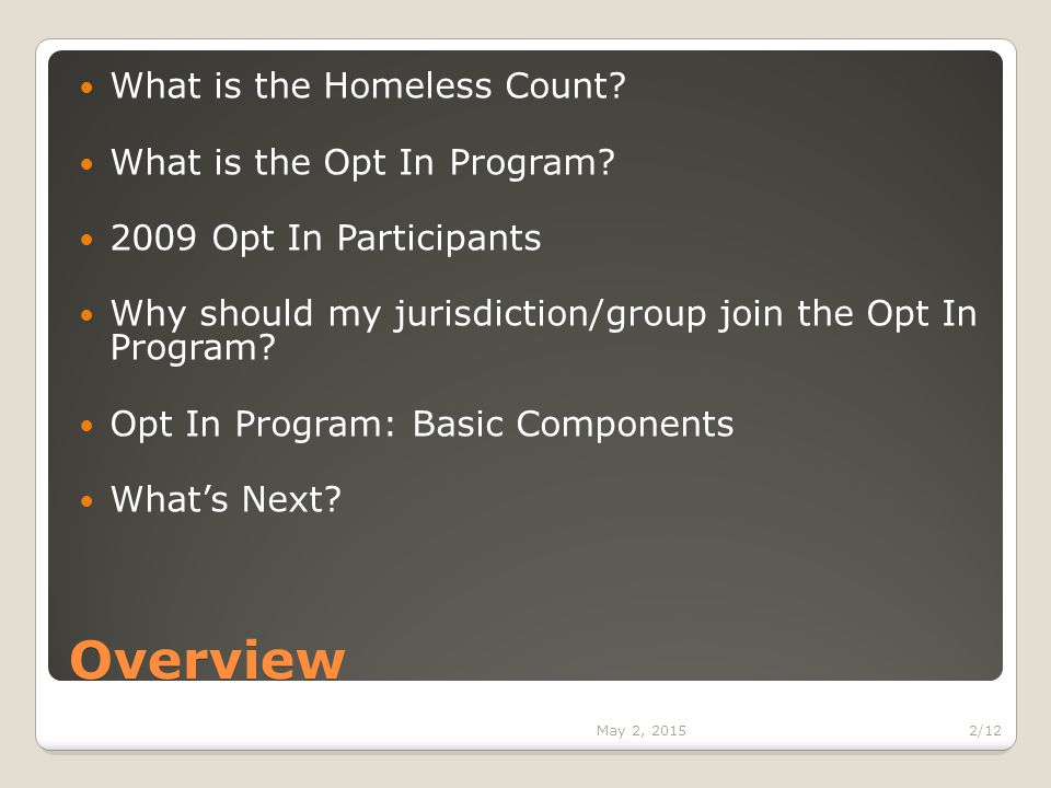 Overview What is the Homeless Count. What is the Opt In Program.