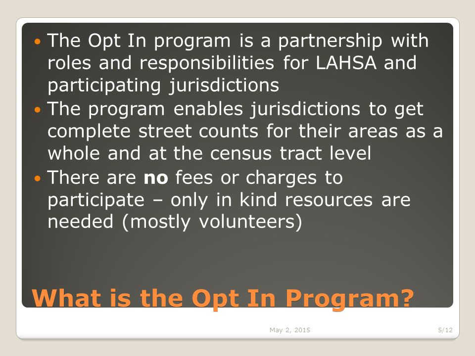 What is the Opt In Program.