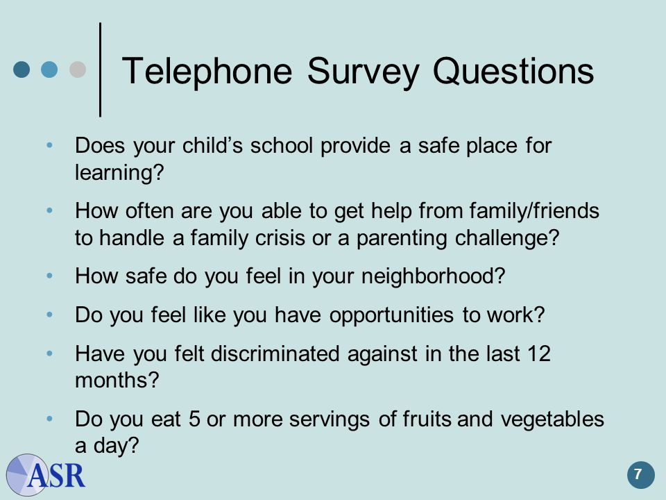 7 Telephone Survey Questions Does your child's school provide a safe place for learning.