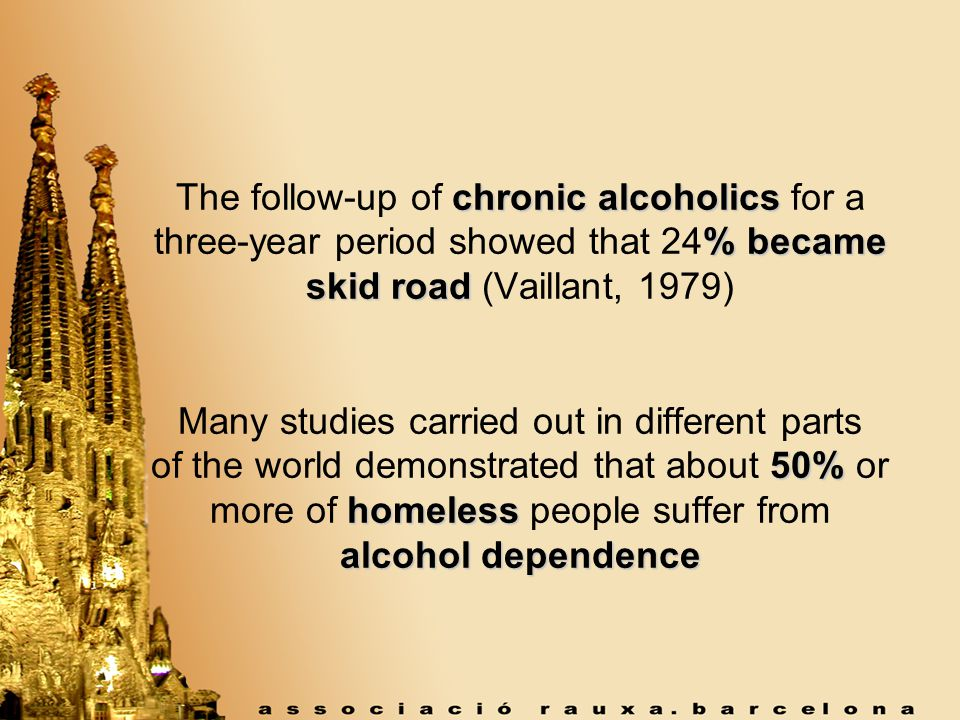 Percentage of alcohol dependence / abuse among homeless population 51% Westchester (US) »Psychiatric Service.