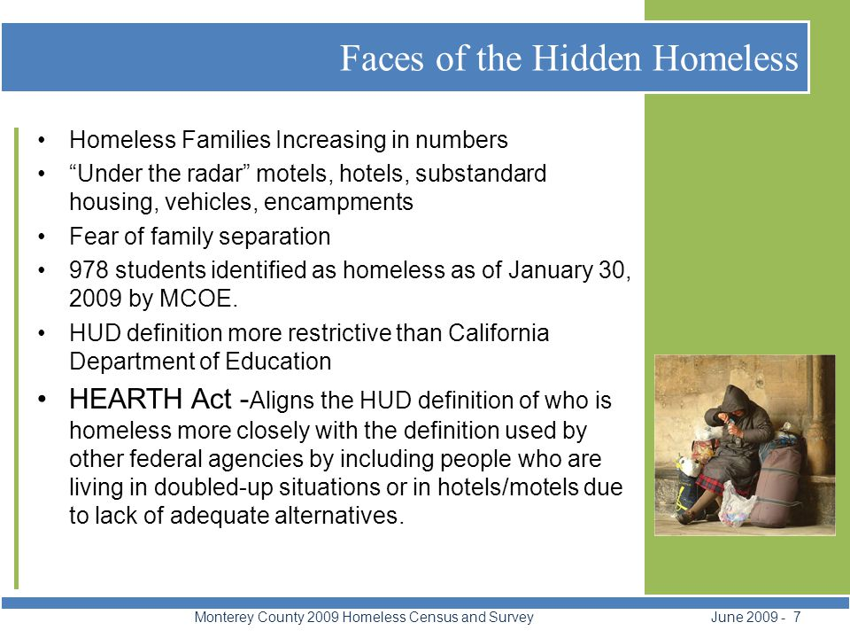 "Faces of the Hidden Homeless Monterey County 2009 Homeless Census and Survey June 2009 - 7 Homeless Families Increasing in numbers ""Under the radar"" m"