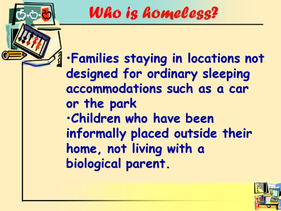 Who is homeless. Who is homeless.