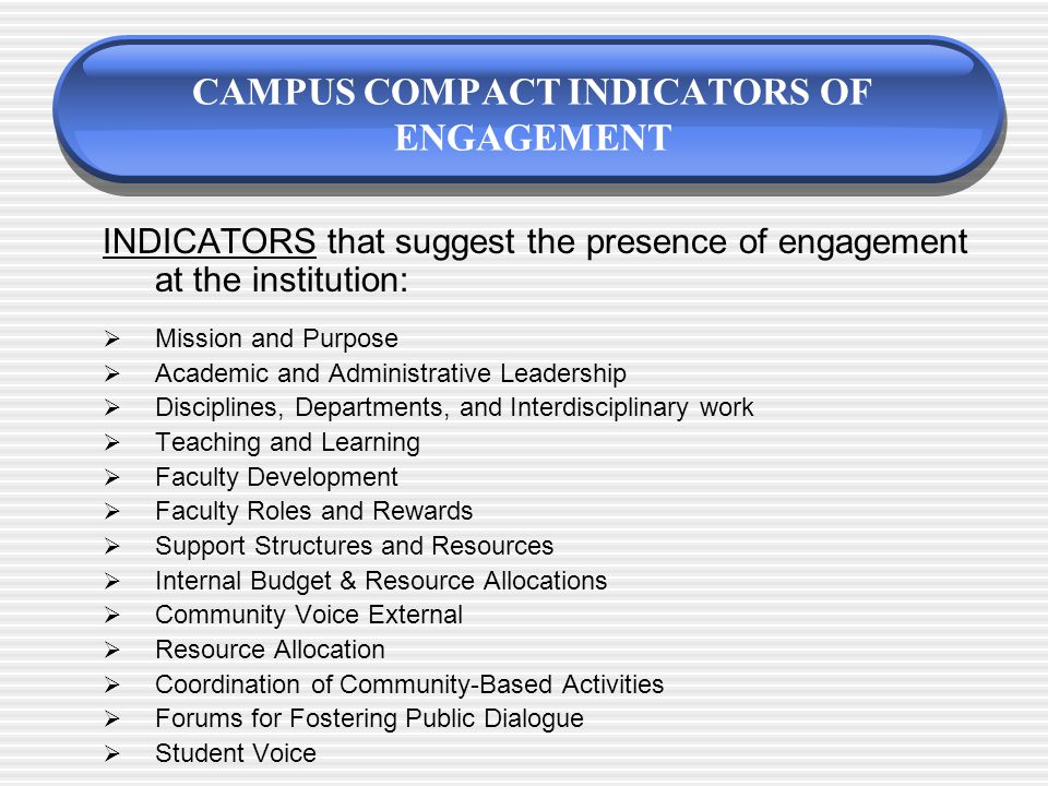 CIC BENCHMARKS OF ENGAGEMENT 1. Evidence of Institutional Commitment to Engagement 1.1.