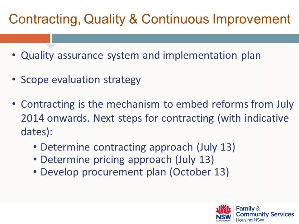 Contracting, Quality & Continuous Improvement Quality assurance system and implementation plan Scope evaluation strategy Contracting is the mechanism