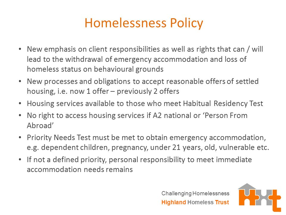 Homelessness Policy New emphasis on client responsibilities as well as rights that can / will lead to the withdrawal of emergency accommodation and lo