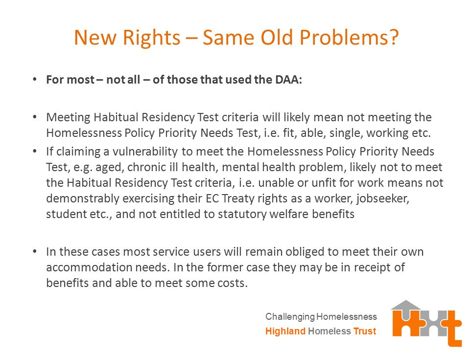 New Rights – Same Old Problems? For most – not all – of those that used the DAA: Meeting Habitual Residency Test criteria will likely mean not meeting