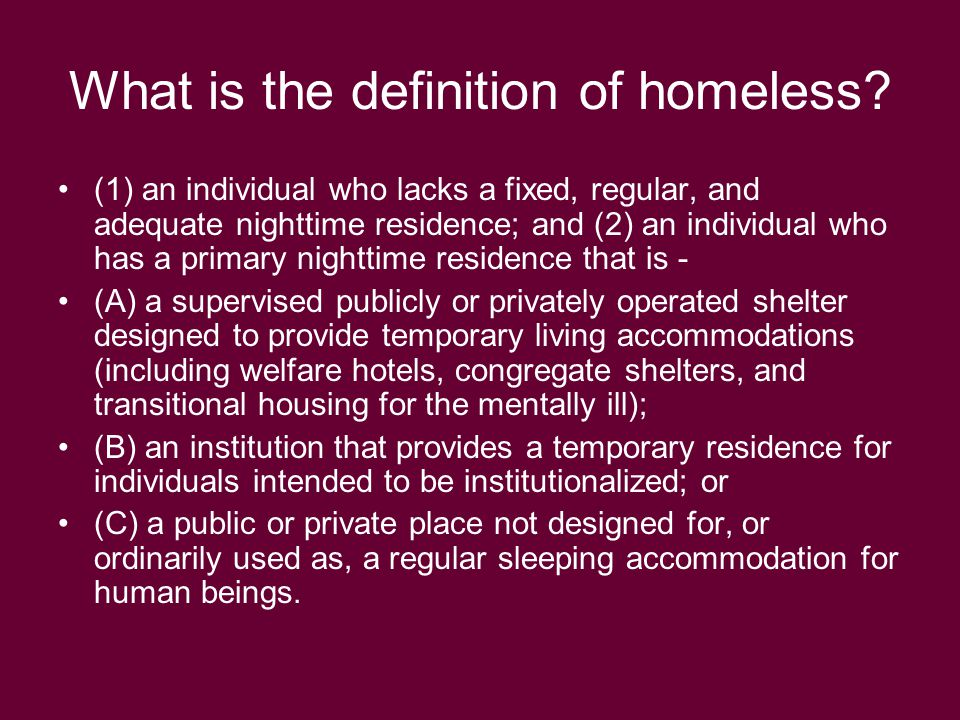 What is the definition of homeless.