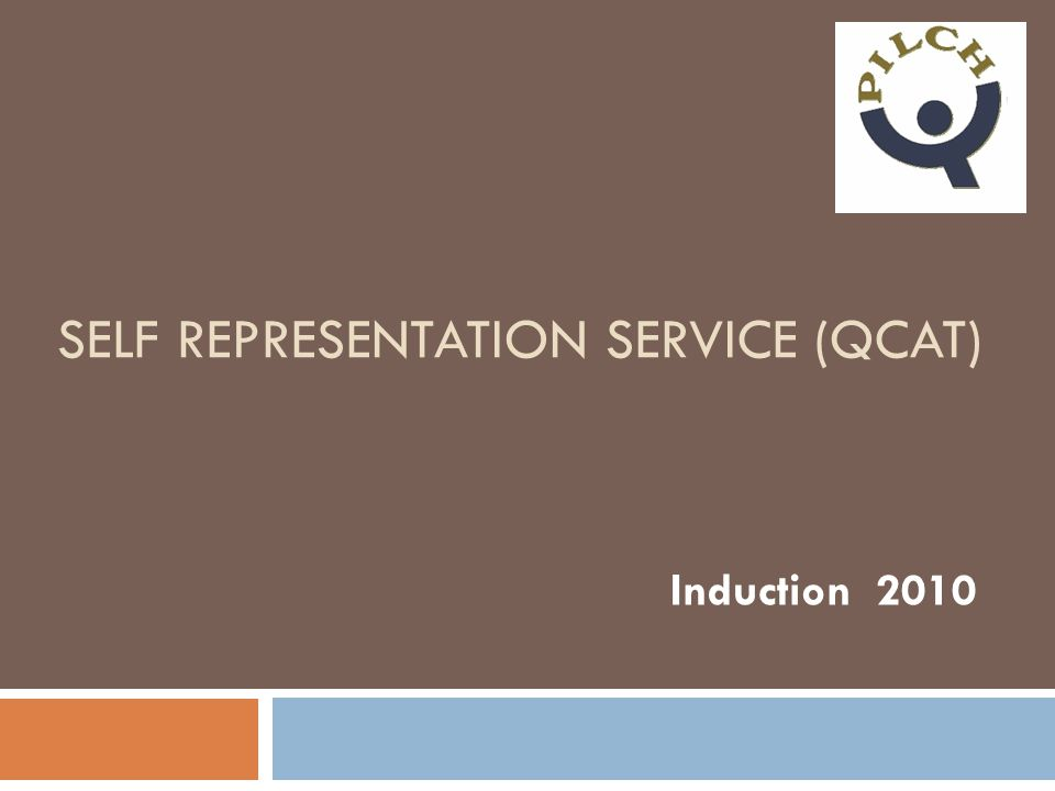 SELF REPRESENTATION SERVICE (QCAT) Induction 2010