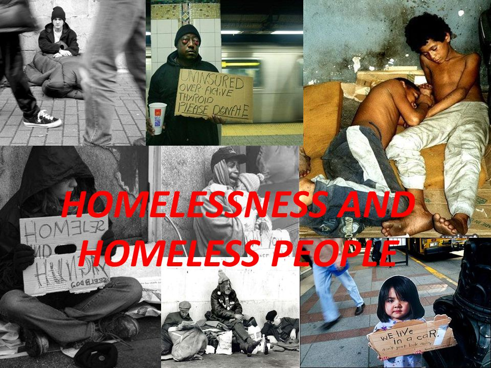 №1 Many homeless are ill and have different diseases.