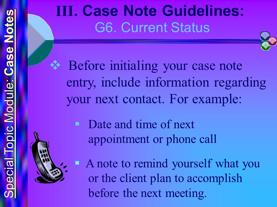 Special Topic Module: Case Notes III. Case Note Guidelines: G6.
