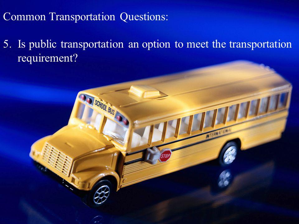 Common Transportation Questions: 5.