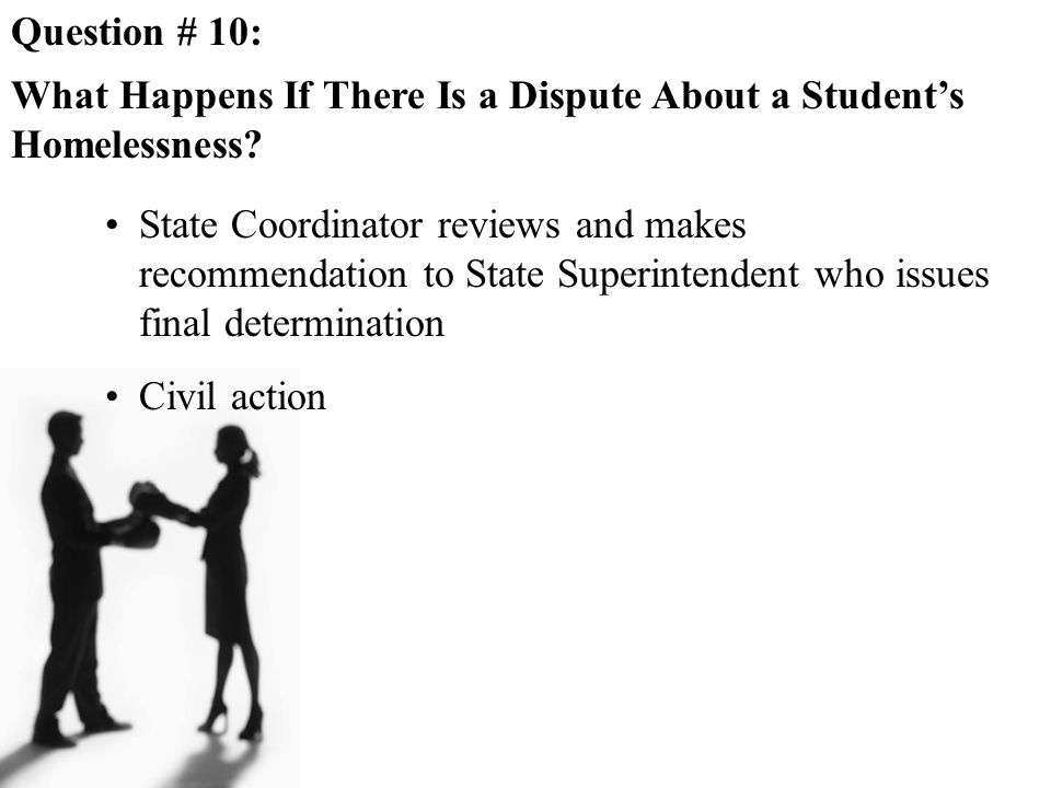 Question # 10: What Happens If There Is a Dispute About a Student's Homelessness.