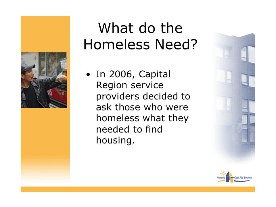 What do the Homeless Need.