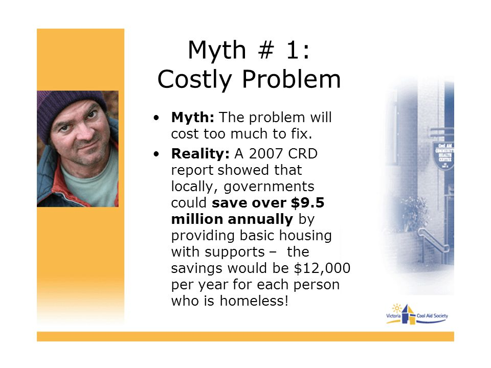 Myth # 1: Costly Problem Myth: The problem will cost too much to fix.