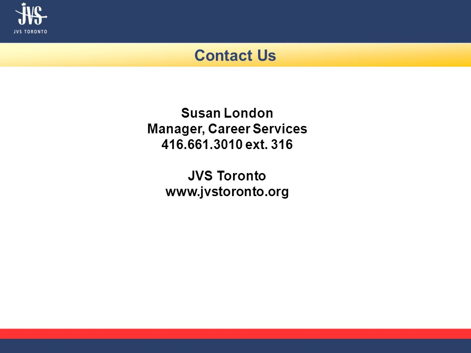 Contact Us Susan London Manager, Career Services 416.661.3010 ext.