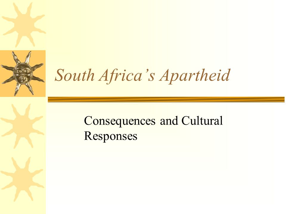 South Africa's Apartheid Consequences and Cultural Responses