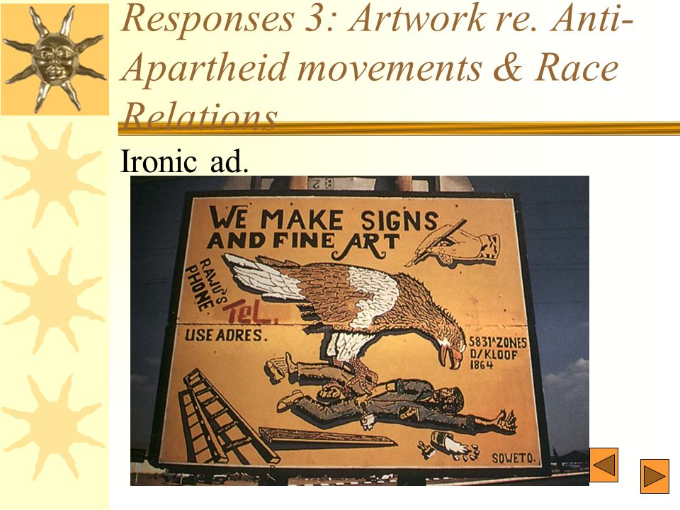 Responses 3: Artwork re. Anti- Apartheid movements & Race Relations Ironic ad.