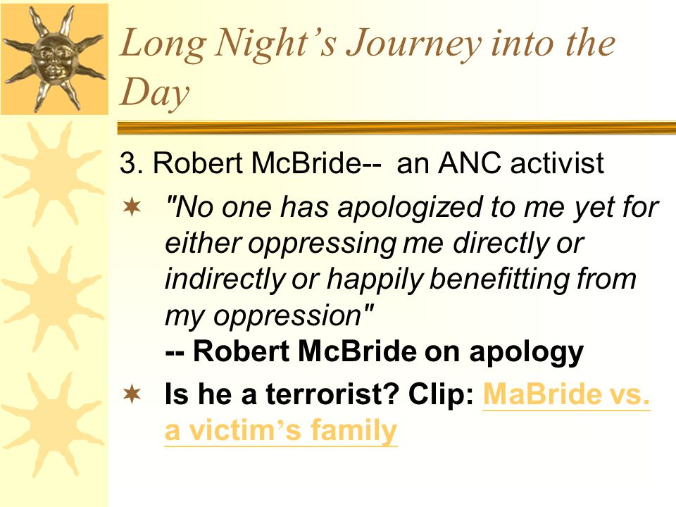 Long Night's Journey into the Day 3. Robert McBride-- an ANC activist 