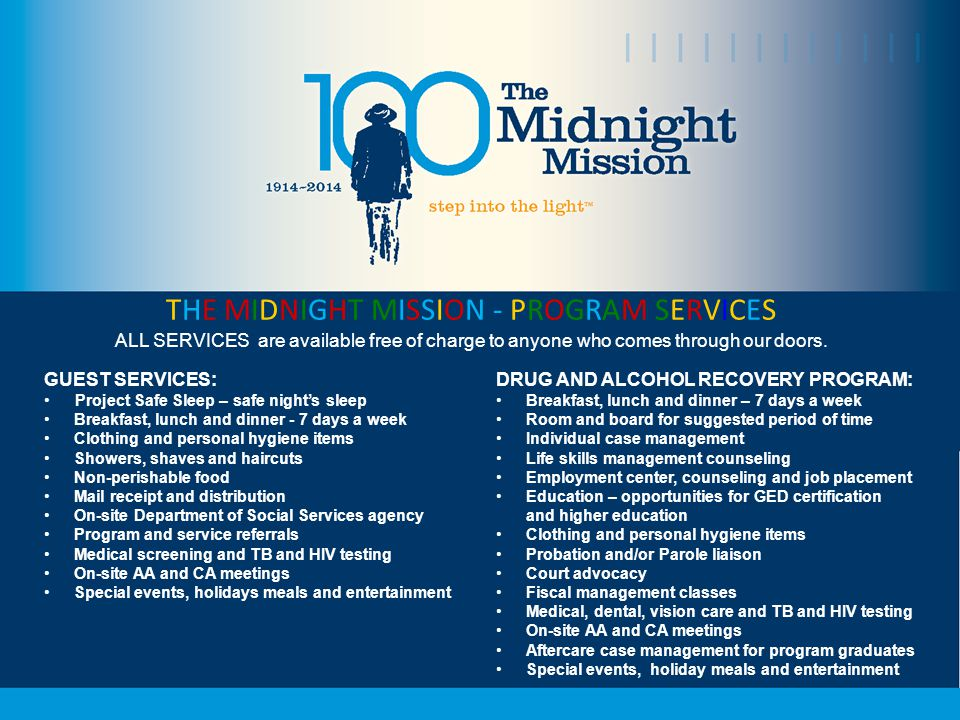 THE MIDNIGHT MISSION - PROGRAM SERVICES ALL SERVICES are available free of charge to anyone who comes through our doors.