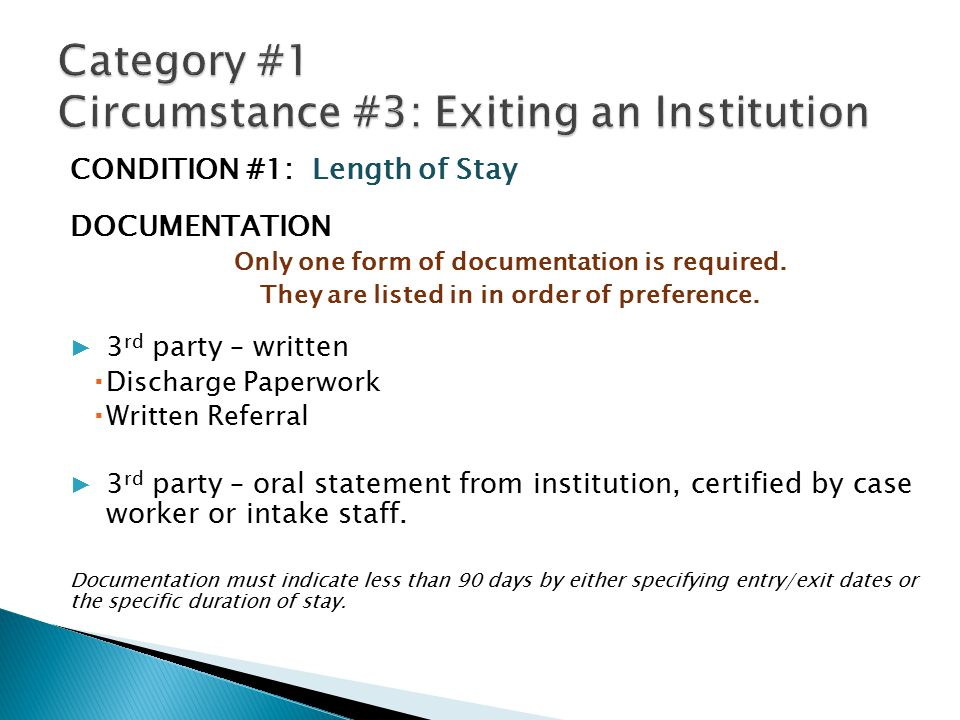CONDITION #1: Length of Stay DOCUMENTATION Only one form of documentation is required.