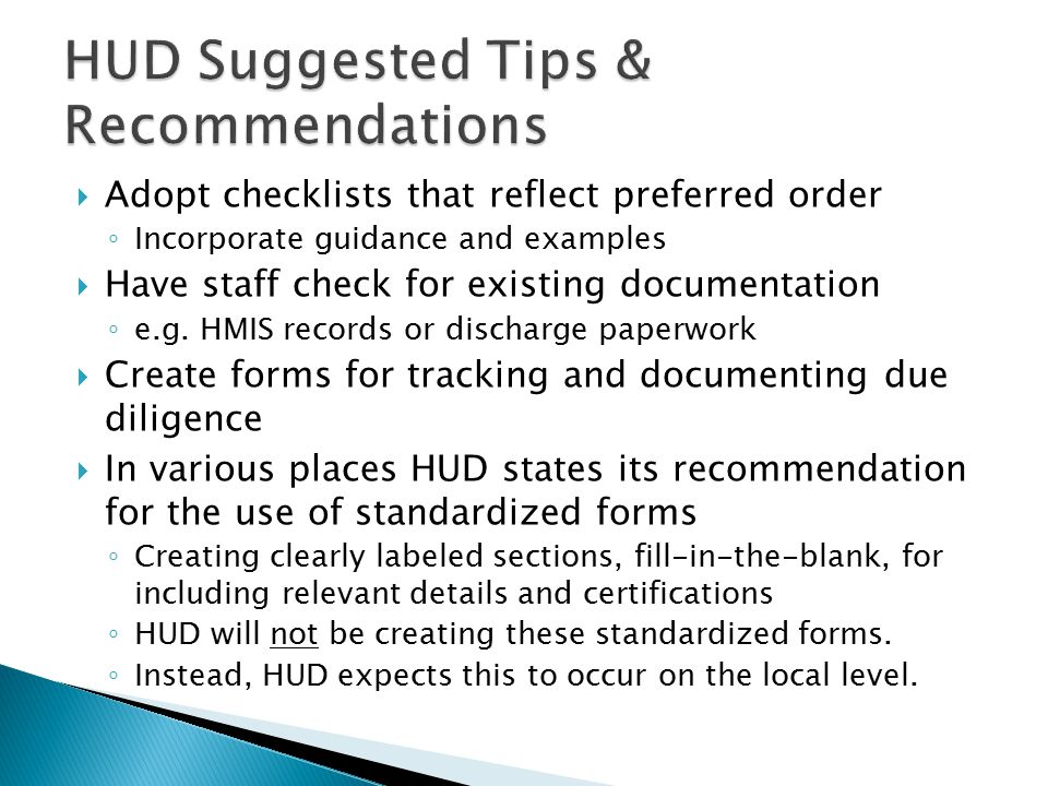  Adopt checklists that reflect preferred order ◦ Incorporate guidance and examples  Have staff check for existing documentation ◦ e.g.