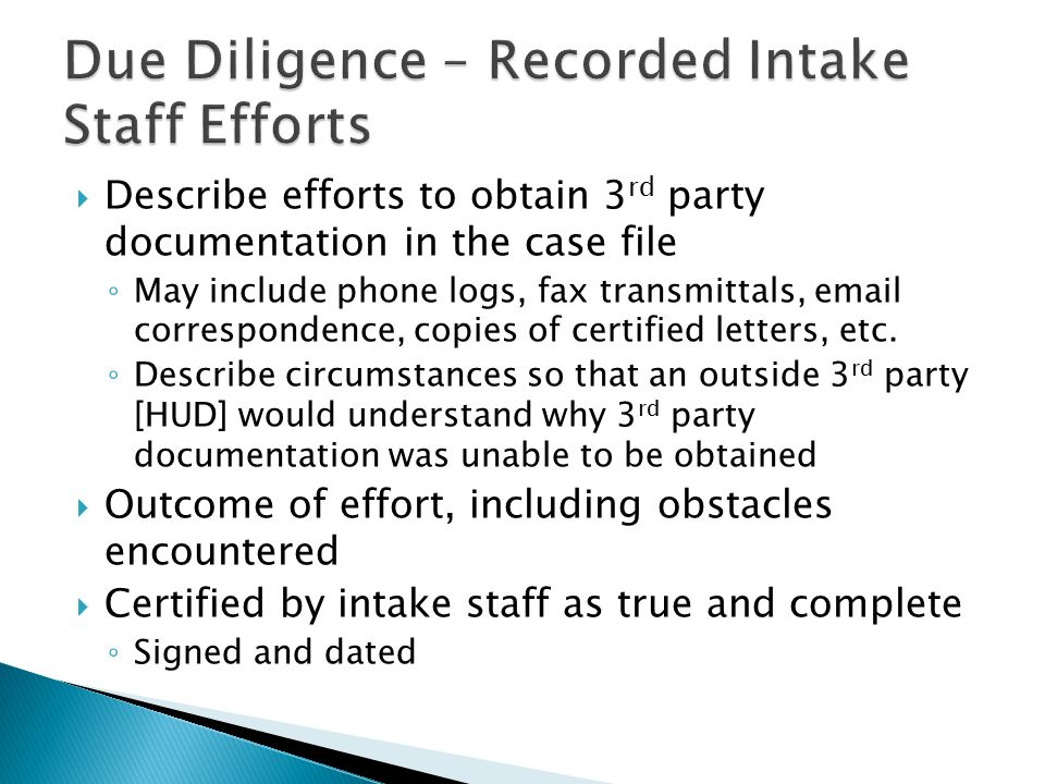  Describe efforts to obtain 3 rd party documentation in the case file ◦ May include phone logs, fax transmittals, email correspondence, copies of certified letters, etc.