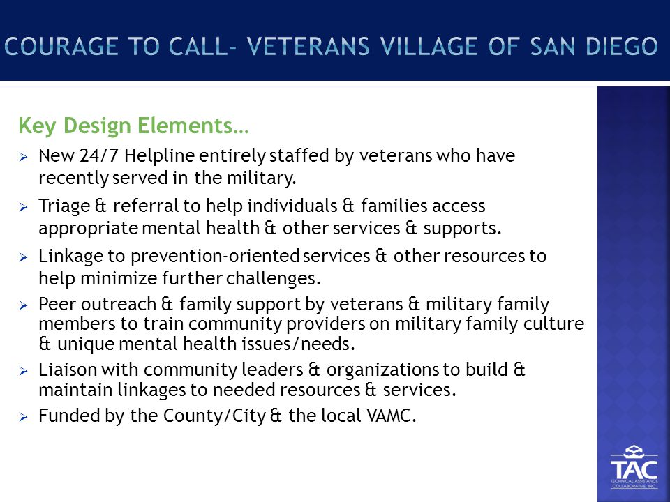 Key Design Elements…  New 24/7 Helpline entirely staffed by veterans who have recently served in the military.