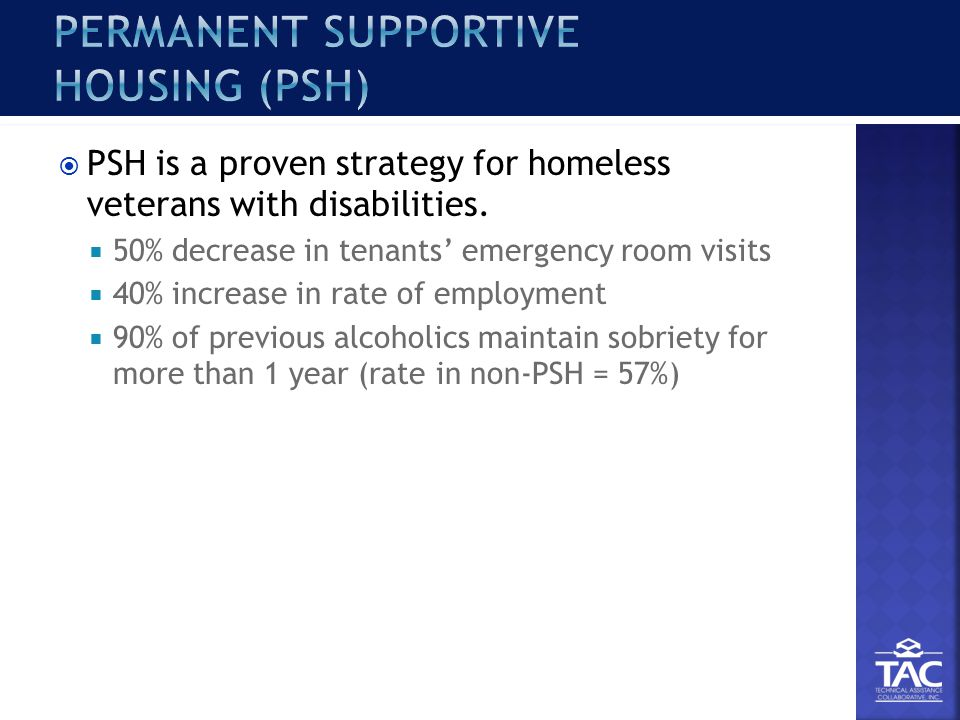  PSH is a proven strategy for homeless veterans with disabilities.