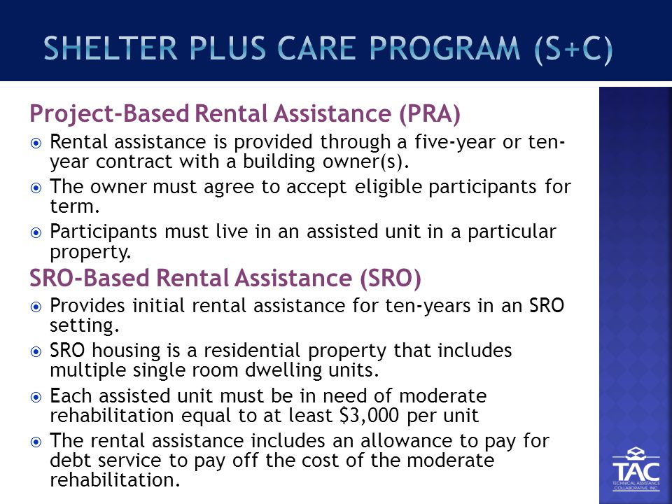 Project-Based Rental Assistance (PRA)  Rental assistance is provided through a five-year or ten- year contract with a building owner(s).