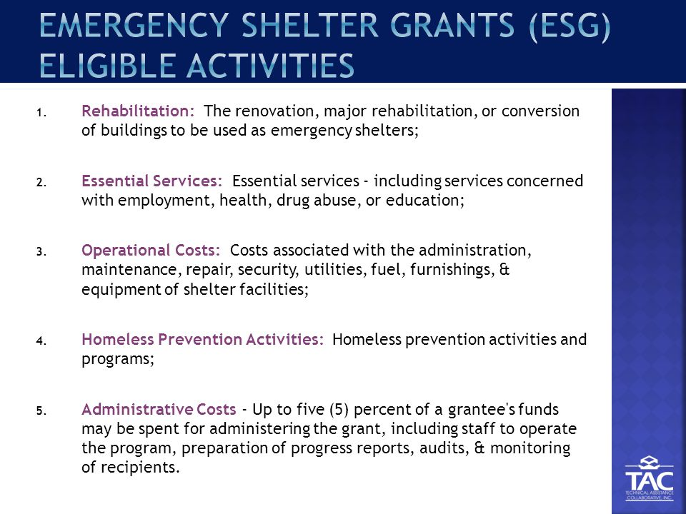 1. Rehabilitation: The renovation, major rehabilitation, or conversion of buildings to be used as emergency shelters; 2. Essential Services: Essential