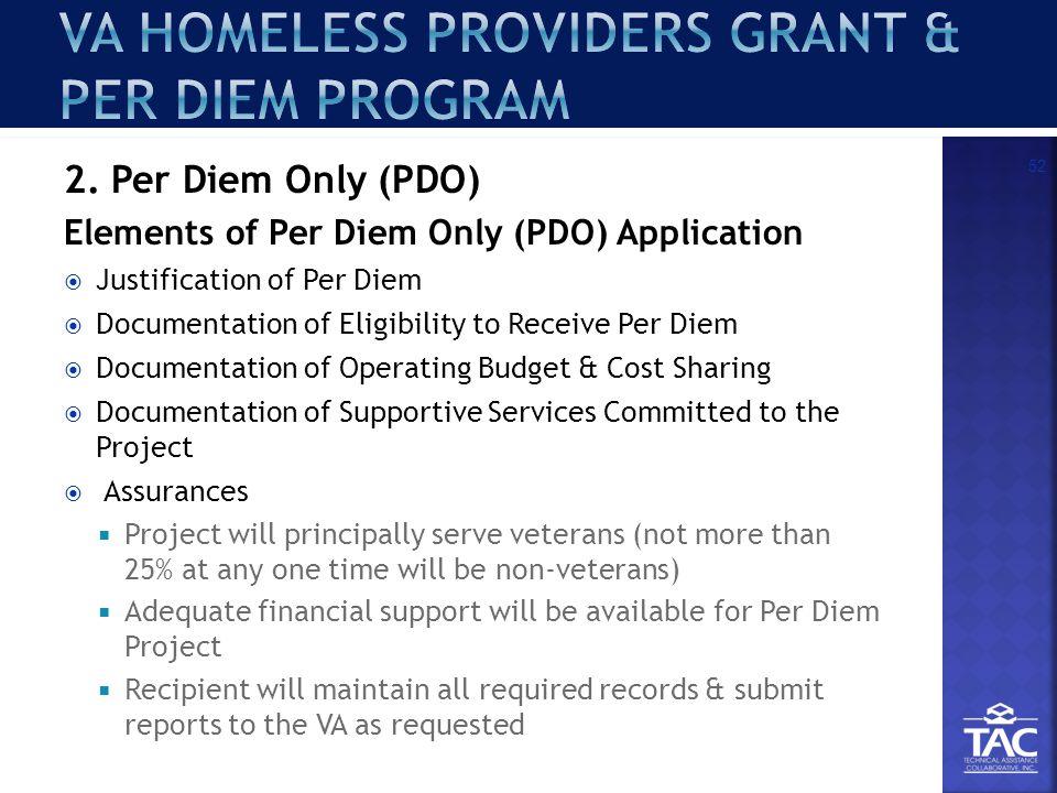 2. Per Diem Only (PDO) Elements of Per Diem Only (PDO) Application  Justification of Per Diem  Documentation of Eligibility to Receive Per Diem  Do
