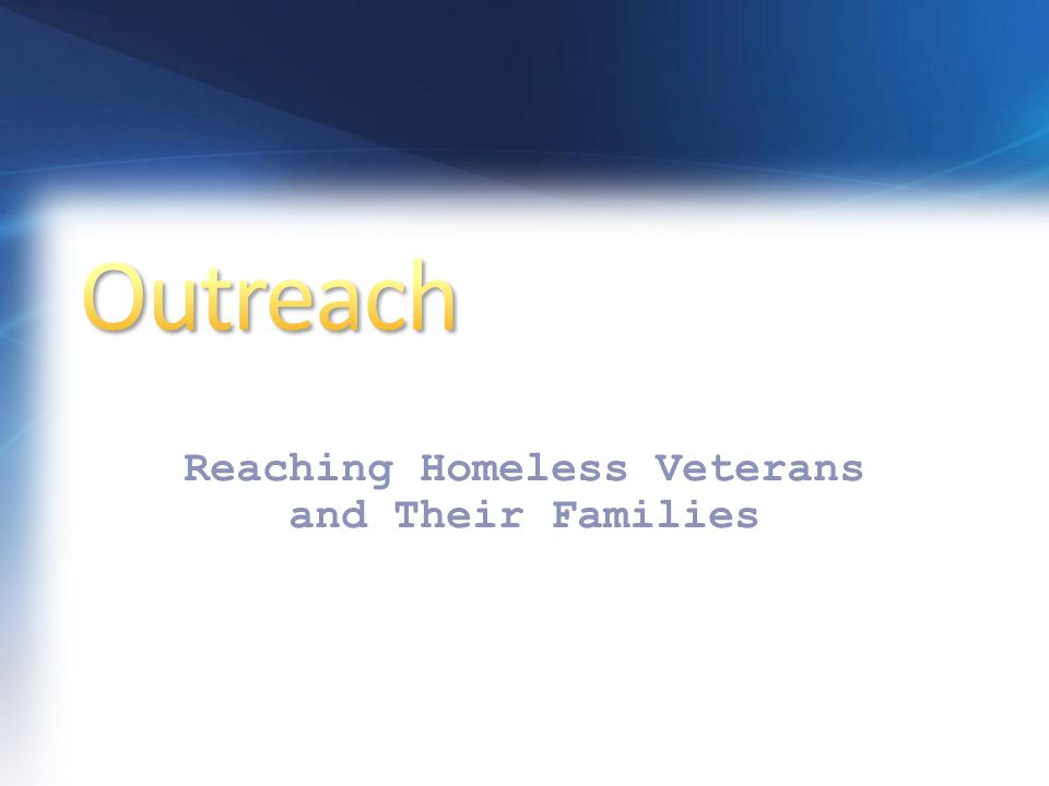 Reaching Homeless Veterans and Their Families