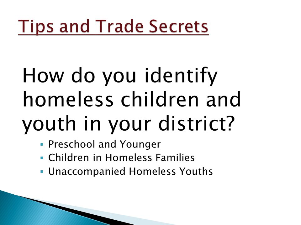 How do you identify homeless children and youth in your district.