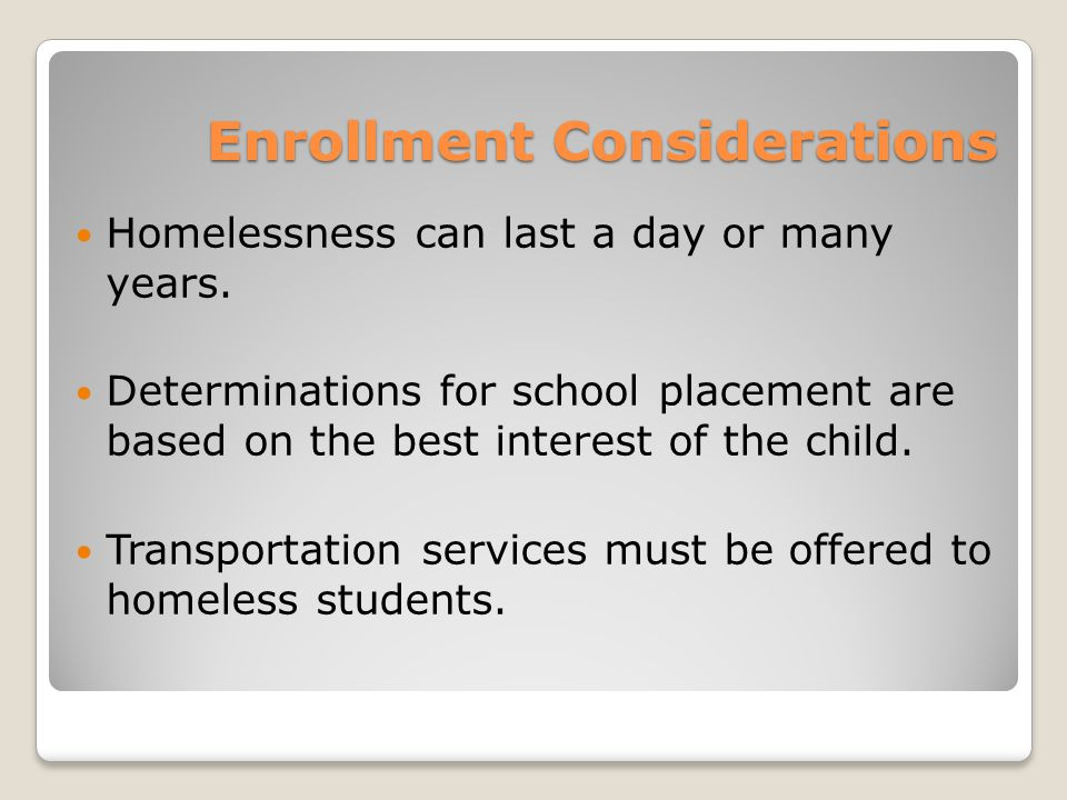 Enrollment Considerations Homelessness can last a day or many years.