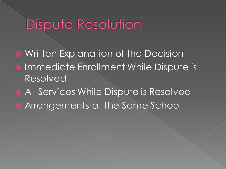  Written Explanation of the Decision  Immediate Enrollment While Dispute is Resolved  All Services While Dispute is Resolved  Arrangements at the Same School