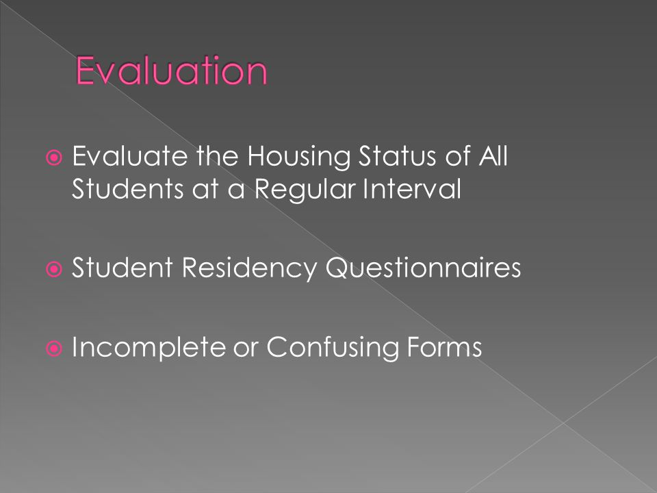  Evaluate the Housing Status of All Students at a Regular Interval  Student Residency Questionnaires  Incomplete or Confusing Forms