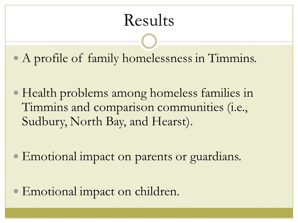 Results A profile of family homelessness in Timmins.
