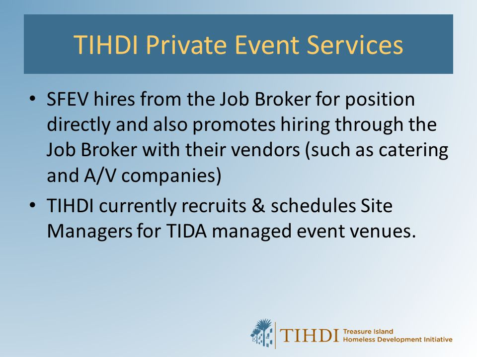 TIHDI Private Event Services SFEV hires from the Job Broker for position directly and also promotes hiring through the Job Broker with their vendors (