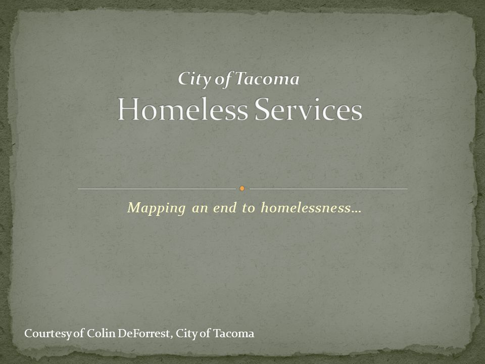 Everyone deserves to be housed… Courtesy of Kelly Crouch, City of Tacoma